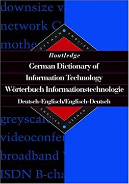 Routledge German Dictionary of Information Technology Worterbuch Informationstechnologie