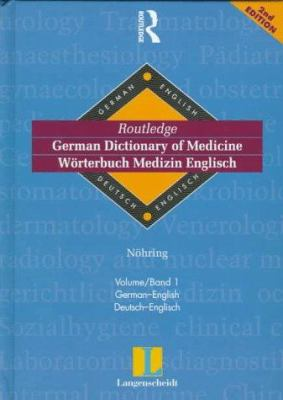 Routledge German Dictionary of Medicine Worterbuch Medizin Englisch: Vol 1: German-English 9780415171304