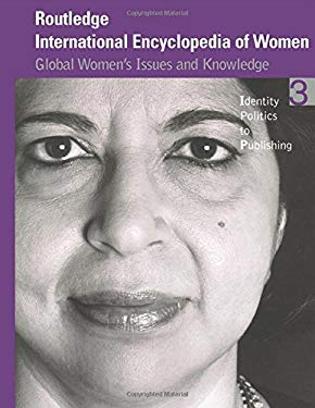 Routledge International Encyclopedia of Women: Global Women's Issues and Knowledge 9780415920889
