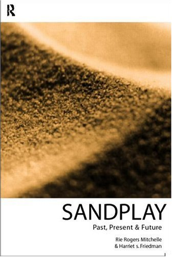 Sandplay: Past, Present and Future 9780415101370