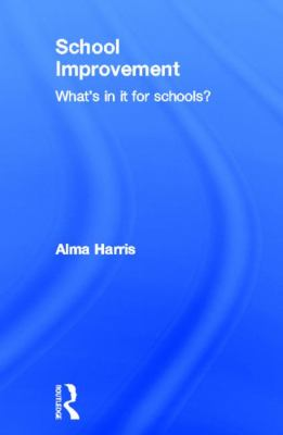 School Improvement: What's in It for Schools? 9780415249201