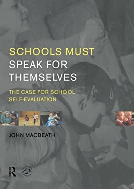 Schools Must Speak for Themselves: The Case for School Self-Evaluation 9780415205801