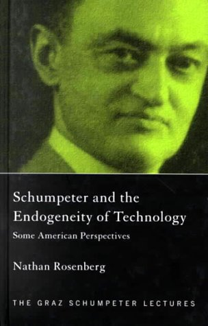 Schumpeter and the Endogeneity of Technology: Some American Perspectives 9780415226523