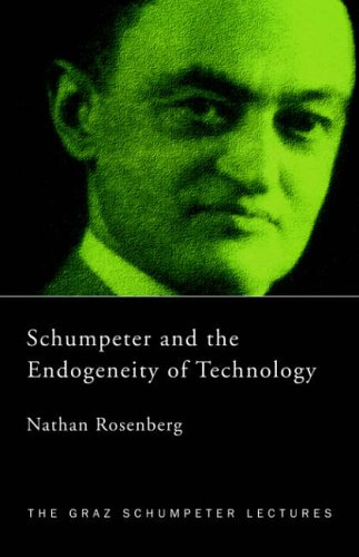 Schumpeter and the Endogeneity of Technology 9780415771214