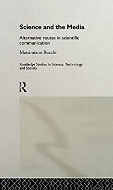 Science and the Media: Alternative Routes in Scientific Communication 9780415189521