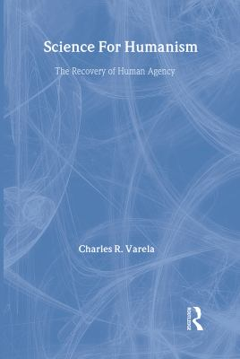 Science for Humanism: The Recovery of Human Agency 9780415485203