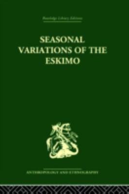 Seasonal Variations of the Eskimo: A Study in Social Morphology