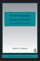 Second Language Teacher Education: A Sociocultural Perspective