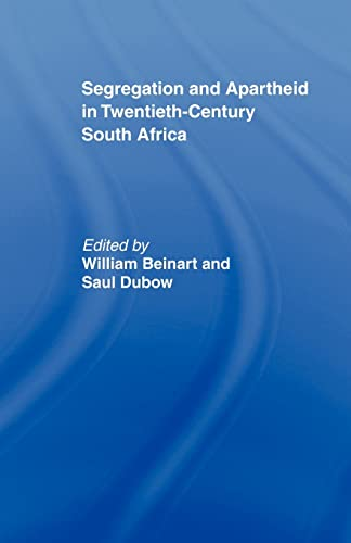 Segregation and Apartheid in Twentieth Century South Africa 9780415103572