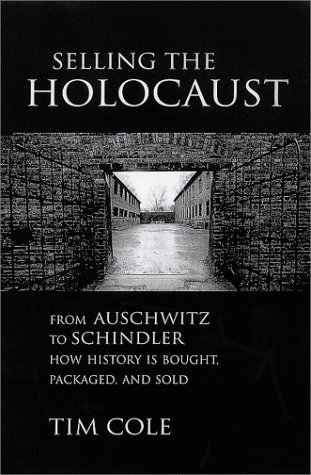 Selling the Holocaust: From Auschwitz to Schindler; How History Is Bought, Packaged and Sold 9780415925815