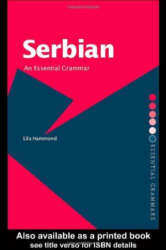 Serbian: An Essential Grammar 9780415286411