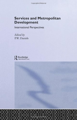 Services and Metropolitan Development: International Perspectives 9780415008525