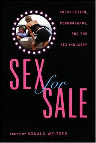 Sex for Sale: Prostitution, Pornography, and the Sex Industry 9780415922951