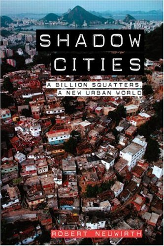 Shadow Cities: A Billion Squatters, a New Urban World 9780415953610