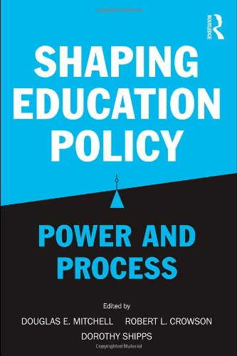 Shaping Education Policy: Power and Process 9780415875059