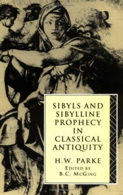 Sibyls and Sibylline Prophecy in Classical Antiquity 9780415076388