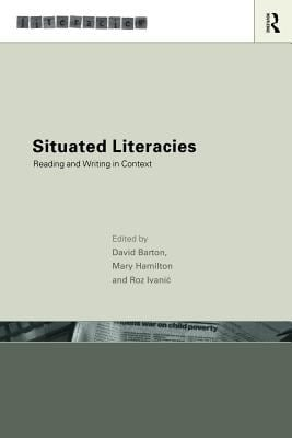 Situated Literacies: Theorising Reading and Writing in Context 9780415206716