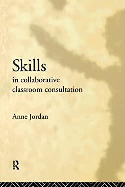 Skills in Collaborative Classroom Consultation 9780415038645
