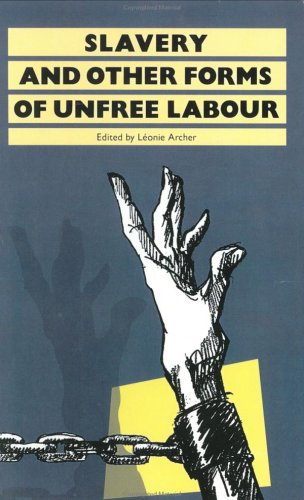 Slavery: And Other Forms of Unfree Labour 9780415002042