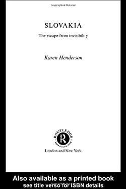 Slovakia: The Escape from Invisibility 9780415274364