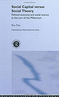 Social Capital Versus Social Theory 9780415241793