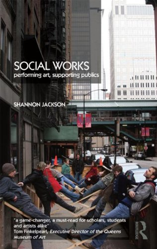 Social Works: Performing Art, Supporting Publics 9780415486019