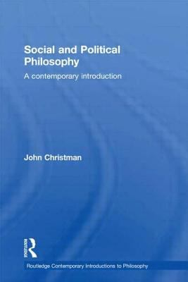 Social and Political Philosophy: A Contemporary Introduction 9780415217989