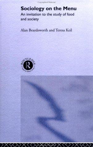 Sociology on the Menu: An Invitation to the Study of Food and Society 9780415114240