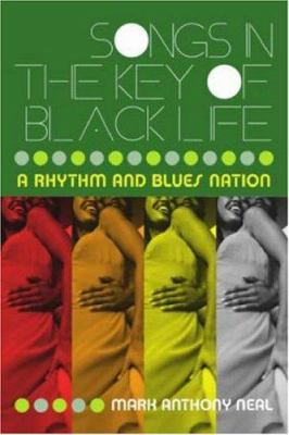 Songs in the Key of Black Life: A Rhythm and Blues Nation 9780415965712