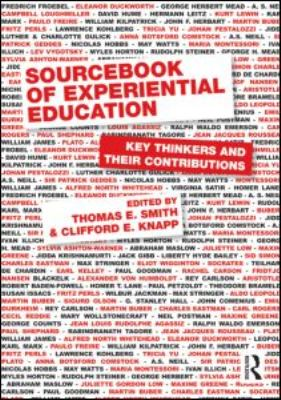 Sourcebook of Experiential Education: Key Thinkers and Their Contributions 9780415884426