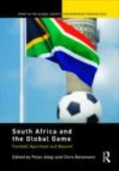 South Africa and the Global Game: Football, Apartheid and Beyond 1330330