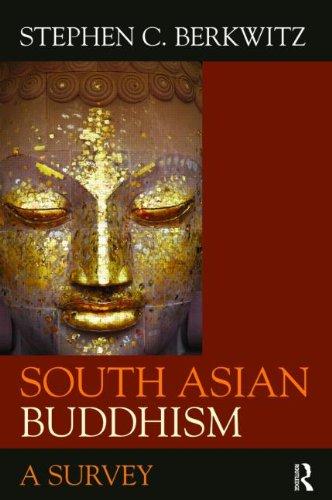 South Asian Buddhism: A Survey 9780415452489