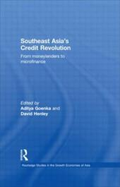 Southeast Asia's Credit Revolution: From Moneylenders to Microfinance. Edited by Aditya Goenka and David Henley