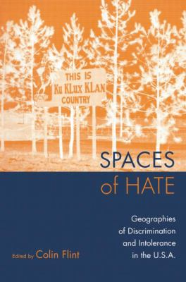 Spaces of Hate: Geographies of Discrimination and Intolerance in the U.S.A. 9780415935876