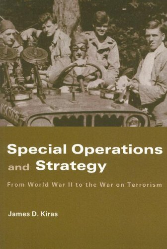 Special Operations and Strategy: From World War II to the War on Terrorism 9780415459495