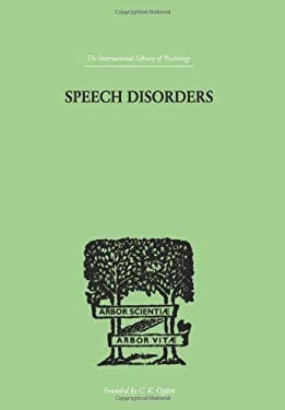 Speech Disorders: A Psychological Study of the Various Defects of Speech 9780415209755