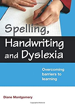 Spelling, Handwriting and Dyslexia: Overcoming Barriers to Learning 9780415409254