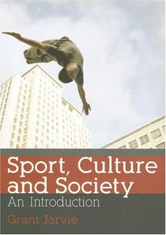 Sport, Culture and Society: An Introduction 9780415306478