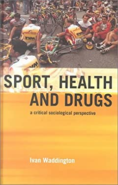 An Introduction to Drugs in Sport: Addicted to Winning? 9780419251903