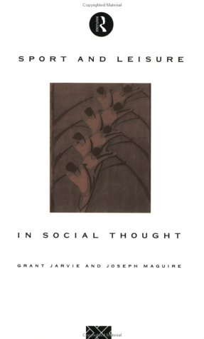 Sport and Leisure in Social Thought 9780415077040