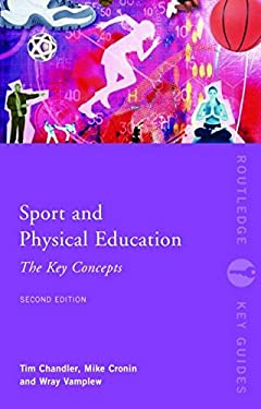Sport and Physical Education: The Key Concepts 9780415231428