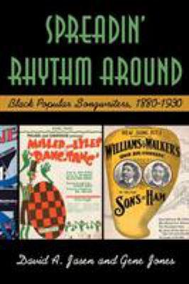 Spreadin' Rhythm Around: Black Popular Songwriters, 1880-1930 9780415977043