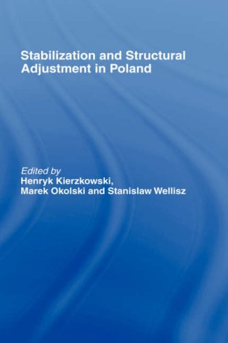 Stabilization and Structural Adjustment in Poland 9780415100243