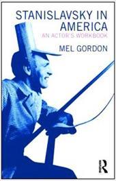 Stanislavsky in America: An Actor's Workbook 1332339