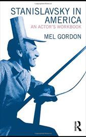 Stanislavsky in America: An Actor's Workbook 1332340