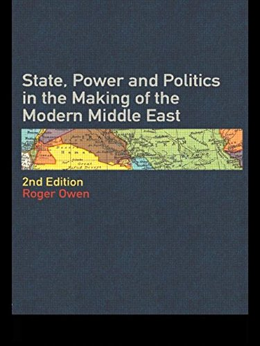 State Power and Politics in the Making of the Modern Middle East 9780415196741