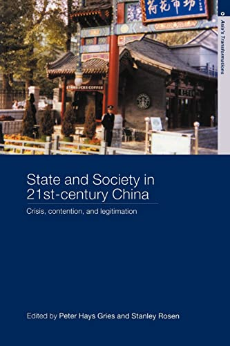 State and Society in 21st Century China: Crisis, Contention and Legitimation 9780415332057