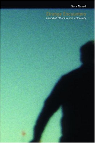 Strange Encounters: Embodied Others in Post-Coloniality 9780415201858