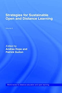 Strategies for Sustainable Open and Distance Learning: World Review of Distance Education and Open Learning: Volume 6 9780415345255