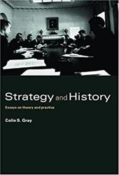 Strategy and History: Essays on Theory and Practice 1323615